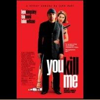 You Kill Me 2007